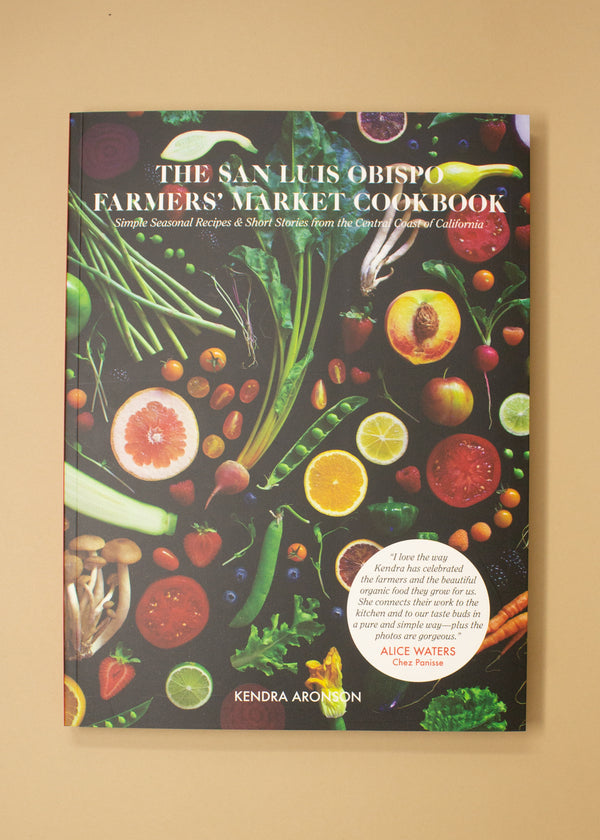 The San Luis Obispo Farmers' Market Cookbook