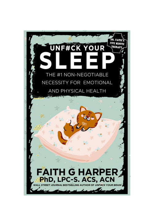 Unf*ck Your Sleep: The #1 Non-Negotiable Necessity for Emotional and Physical Health