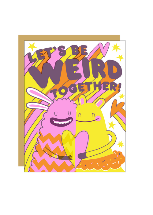 Be Weird Card