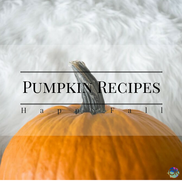 It's Fall & Time To Break Out The Pumpkin Recipes