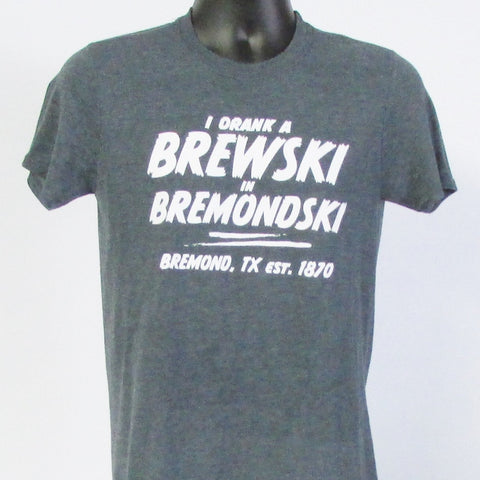 I Drank a Brewski in Bremondski Polish T-Shirt_Grey
