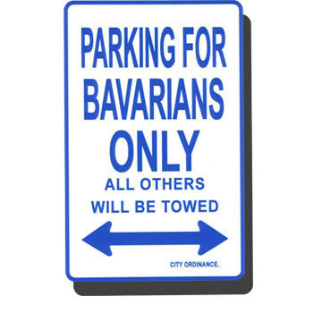 Parking Sign - Parking for Bavarians Only_Metal