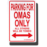 Parking for Omas Only Metal Parking Sign