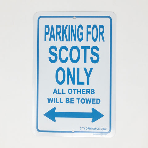 Parking Sign_Parking for Scots Only_Scottish Only_Metal