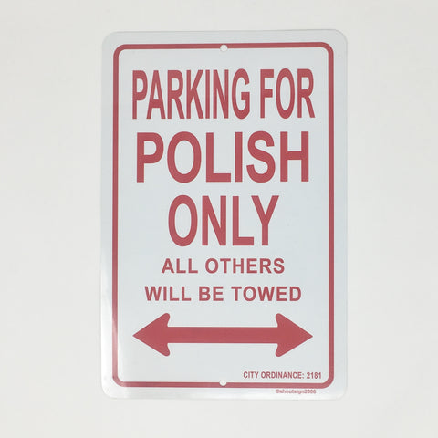 Parking Sign - Parking for Polish Only_Metal
