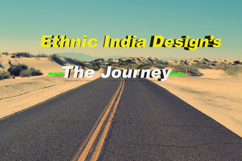 Ethnic India Design Journey