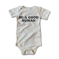 Be A Good Human Onesie - Little Nomad