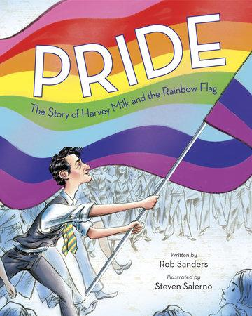 Pride: The Story of Harvey Milk and the Rainbow Flag - Little Nomad