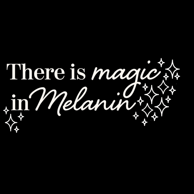There is Magic in Melanin T-Shirt - Little Nomad