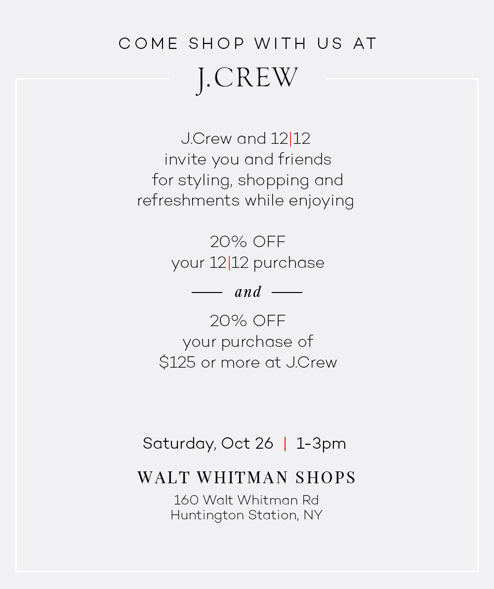 Shop With J.Crew and 12|12 at Walt Whitman Shops