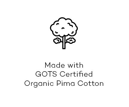Made with GOTS Certified Organic Pima Cotton
