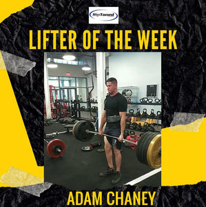 Lifter of the Week - Adam Chaney