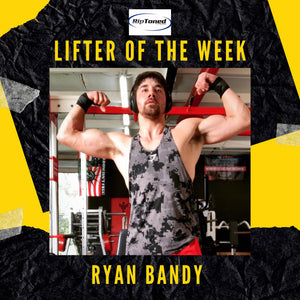 Lifter of the Week - Ryan Bandy