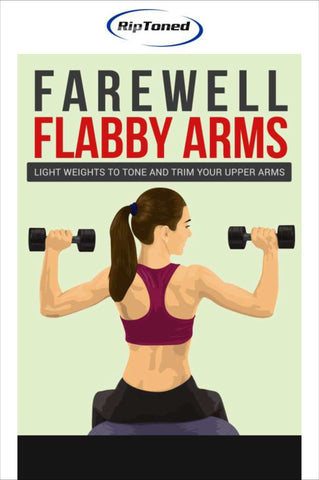 Farewell Flabby Arms - Rip Toned