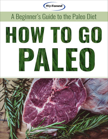 How to Go Paleo - Rip Toned