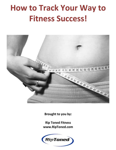 How to Track Your Way to Fitness Success! - Rip Toned