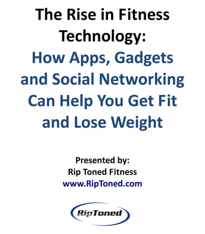 The Rise in Fitness Technology - Rip Toned