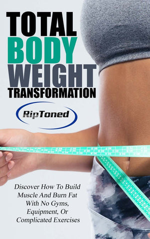 Total Bodyweight Transformation - Rip Toned