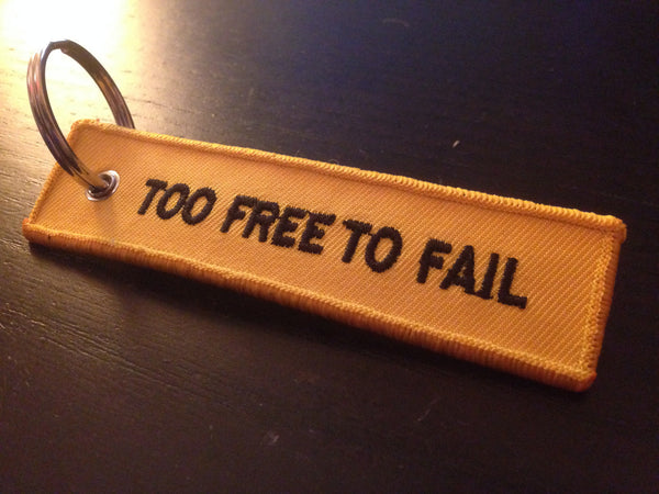 Too Free To Fail Keychain