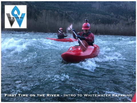 """First Time on the River"" - Intro to Whitewater Kayaking Course - WaterFlow"