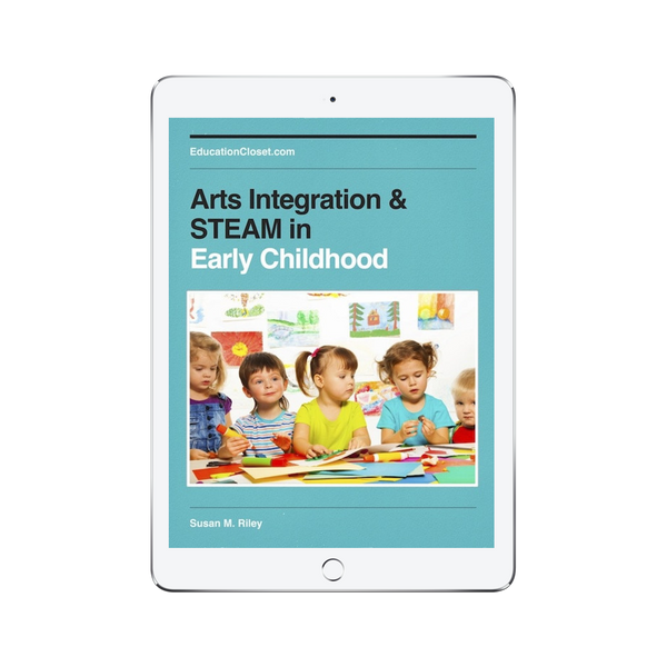 Arts Integration and STEAM in Early Childhood Resource Guide
