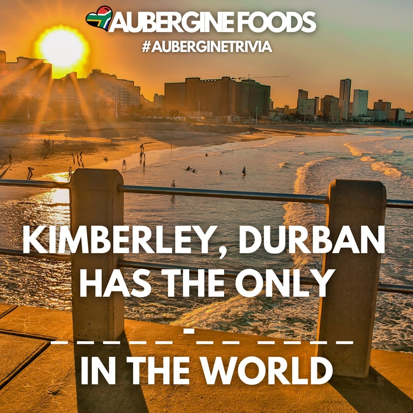 Kimberley, Durban, has the only...