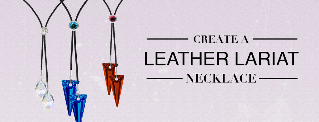 How to Create your Own leather lariat necklace