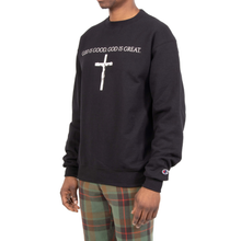 God Is Good. God Is Great. Black Champion Crewneck
