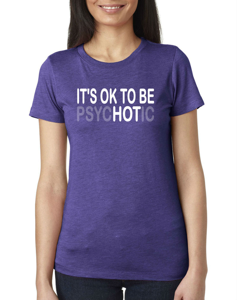 It's Ok To Be Psychotic T-Shirt