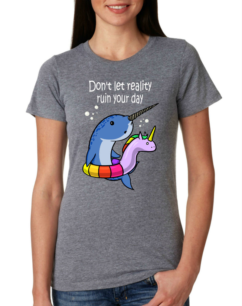 Don't Let Reality Ruin Your Day T-Shirt