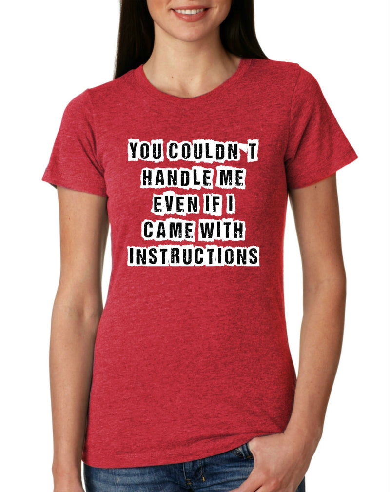 You Couldn't Handle Me T-Shirt