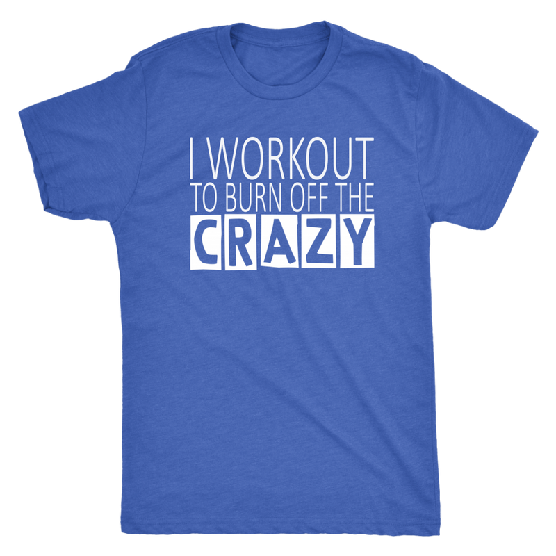 I Workout To Burn Off The Crazy