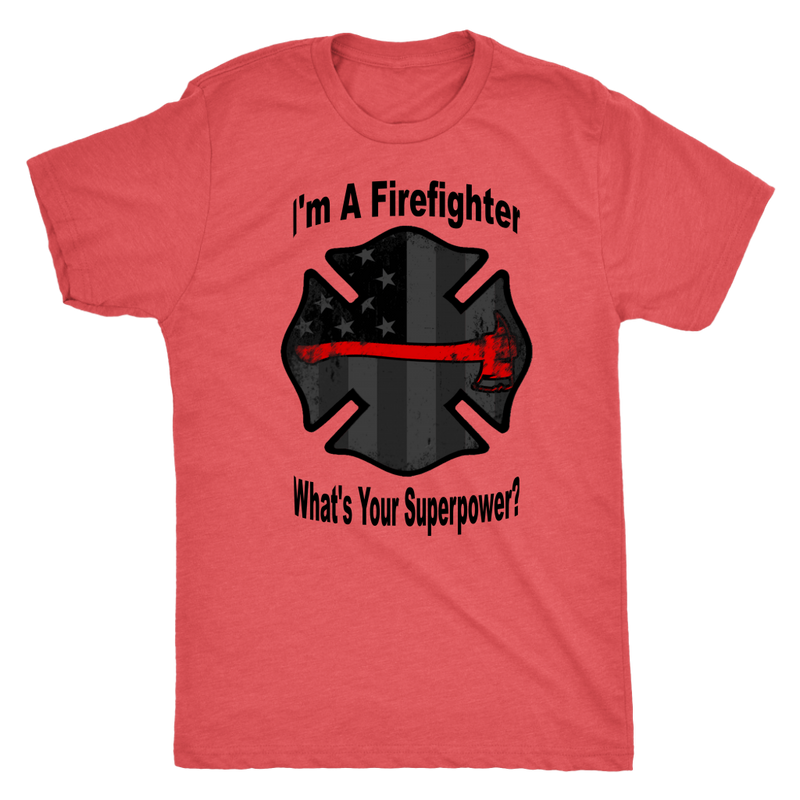 I'm a Firefighter, What's Your Superpower T-Shirt