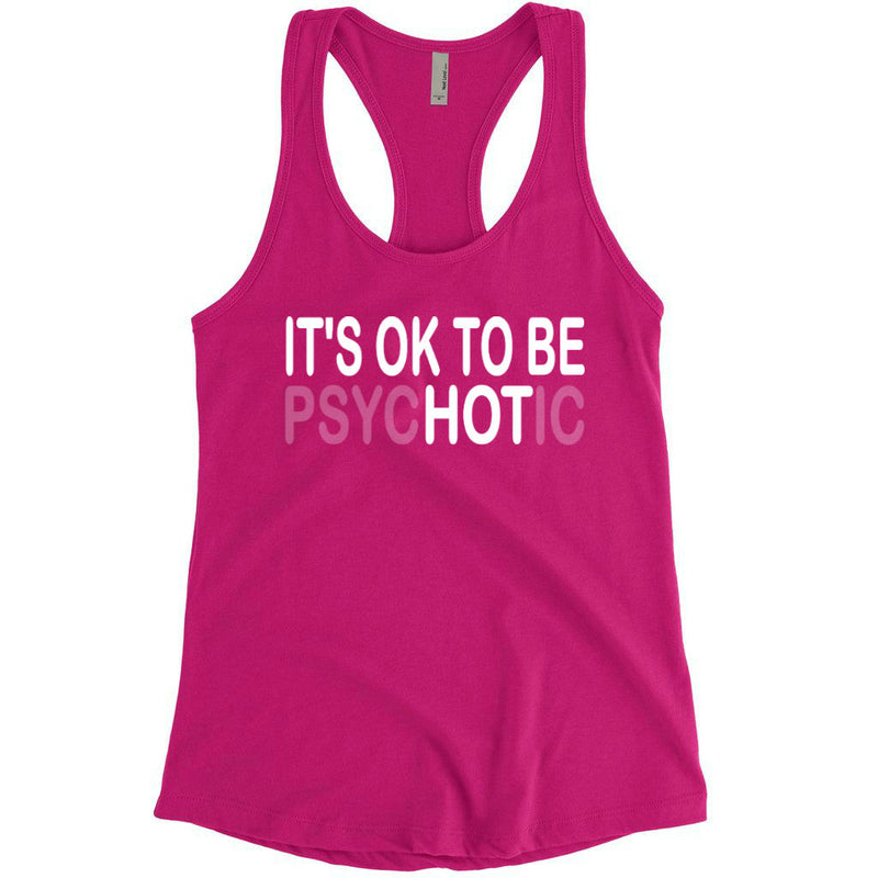 It's Ok To Be Psychotic Tank Top