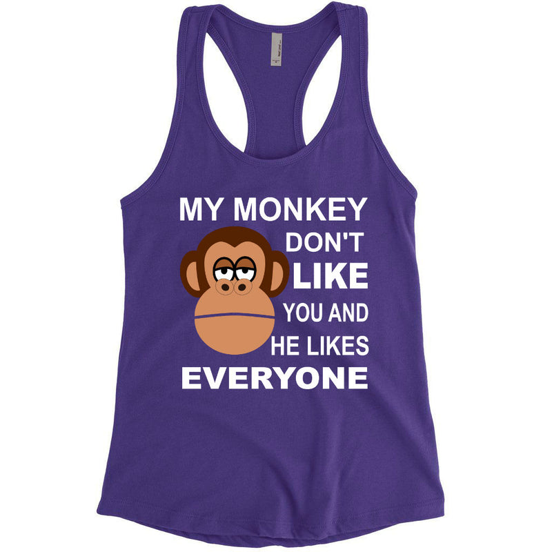 My Monkey Don't Like You and He Likes Everyone Tank Top