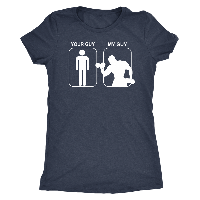 Your Guy My Guy Bodybuilder T-Shirt