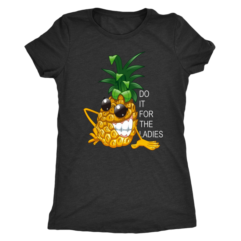 Do It For The Ladies T-Shirt
