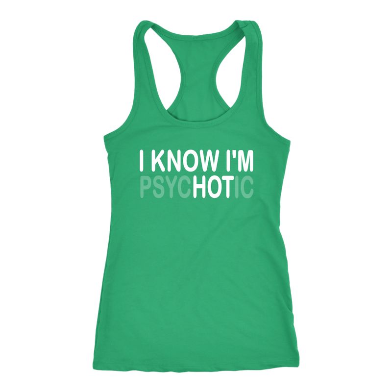 I Know I'm PsycHOTic Tank Top