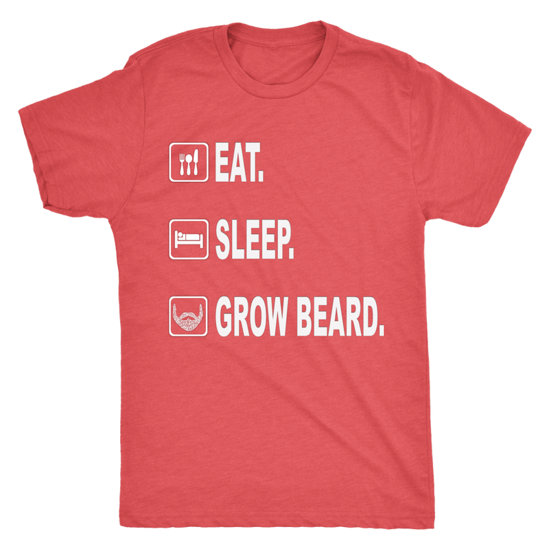 Eat. Sleep. Grow Beard. Men's T-Shirt