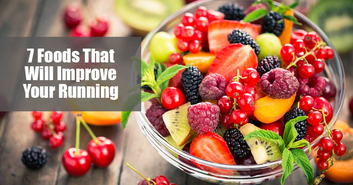 7 Foods to Improve Your Running