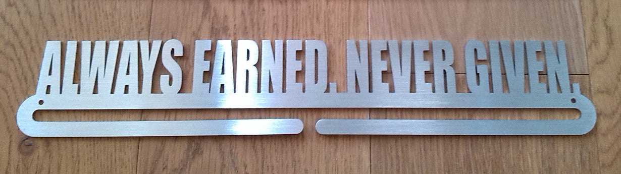Medal Display Hanger - Always Earned. Never Given.™ - MedalDisplays.co.uk