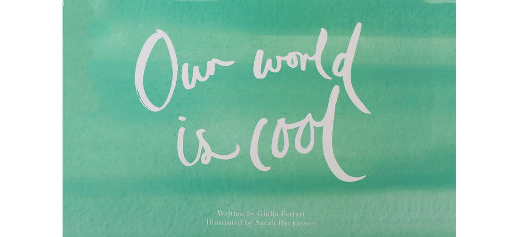 Our World is Cool - Giulia Ferrari & Sarah Hankinson