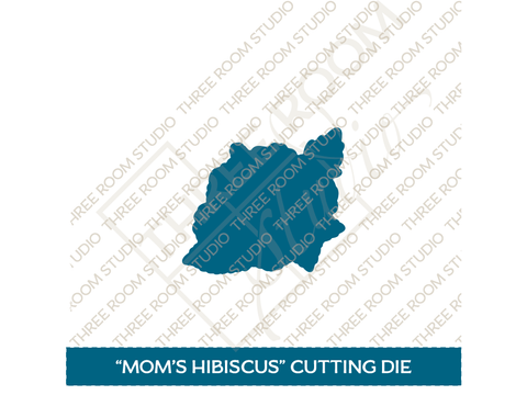 """Mom's Hibiscus"" Die Set"