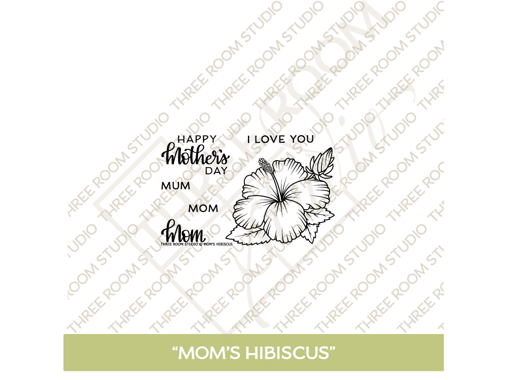 """Mom's Hibiscus"" Clear Stamp Set"