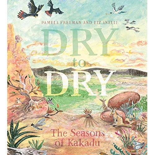 dry to dry; the seasons of kakadu