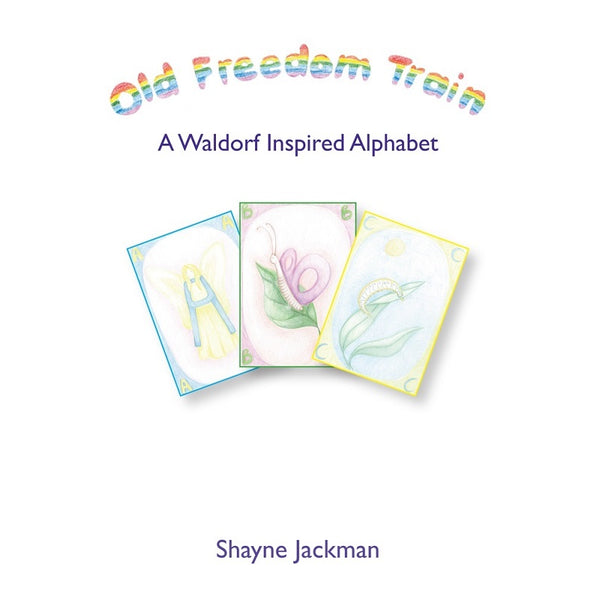 old freedom train: a waldorf inspired alphabet