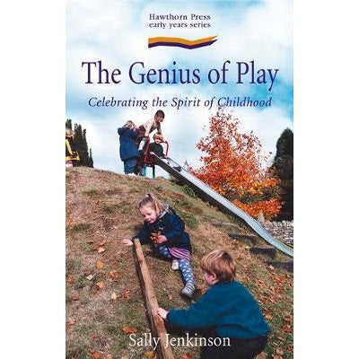 the genius of play - celebrating the spirit of childhood