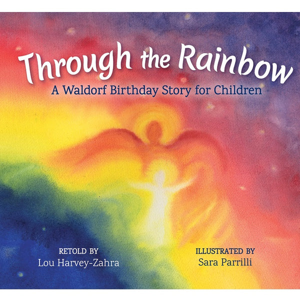 through the rainbow; a waldorf birthday story for children