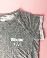 JUDGING YOU CUFF TEE