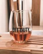 OFF DUTY. WINE GLASS